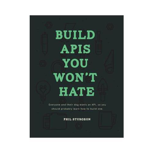 【预订】build apis you won't hate: everyone and their dog wants