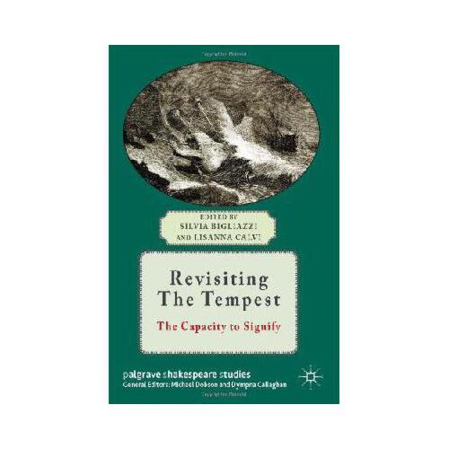 【预订】revisiting the tempest: the capacity to signify