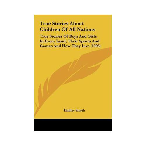 【预订】true stories about children of all nations: true stories