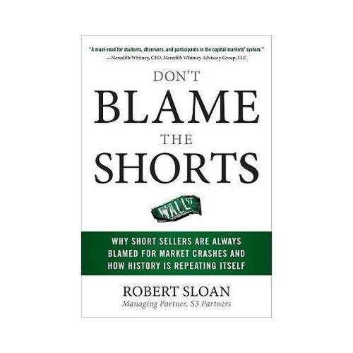 【预订】don't blame the shorts: why short sellers